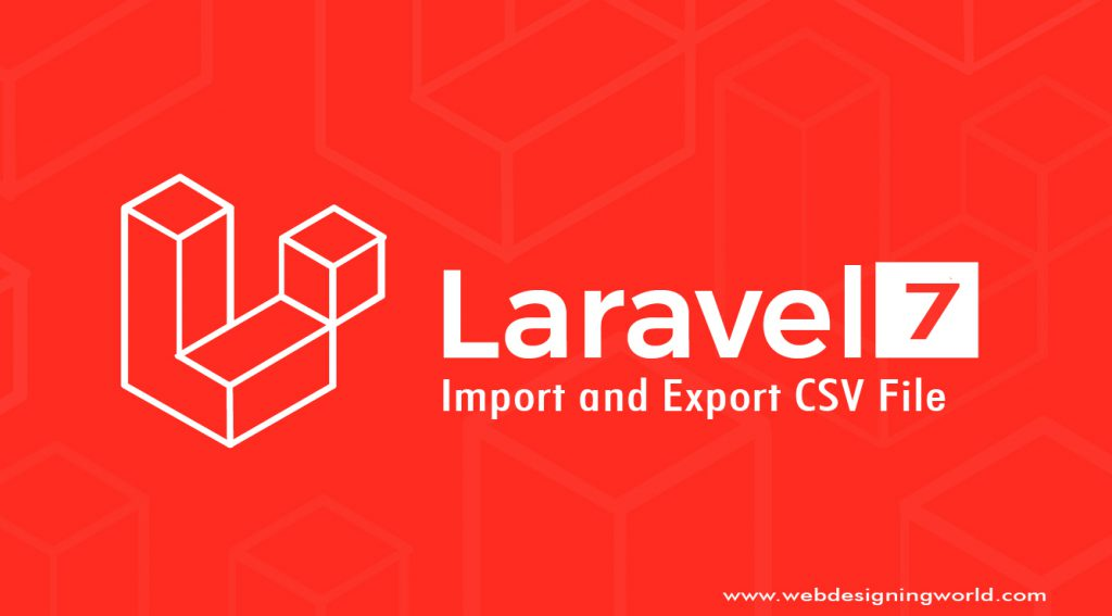 Import and Export CSV File in Laravel 7