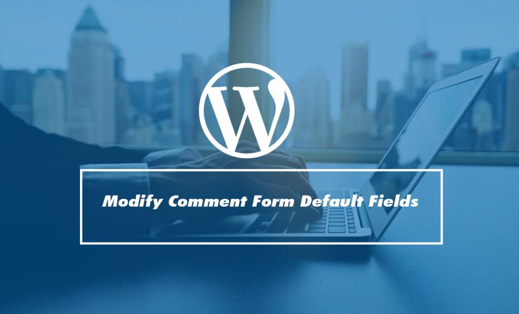 Modify Comment Form Default Fields