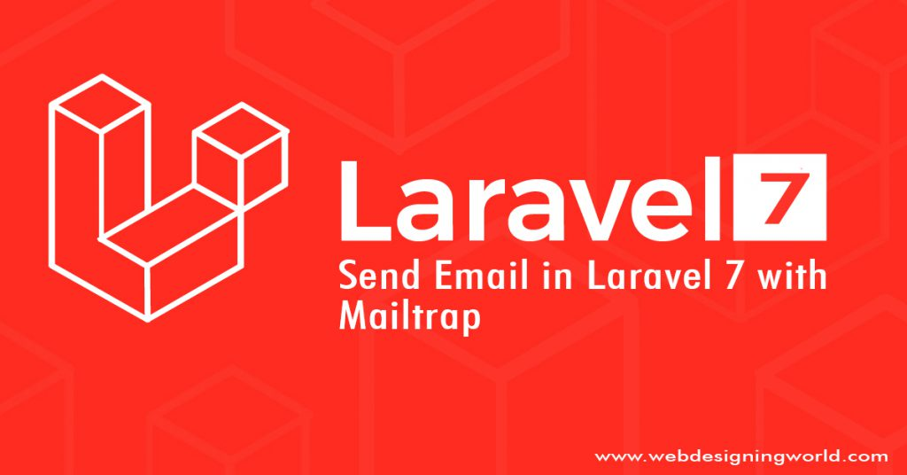 Send Email in Laravel 7 with Mailtrap