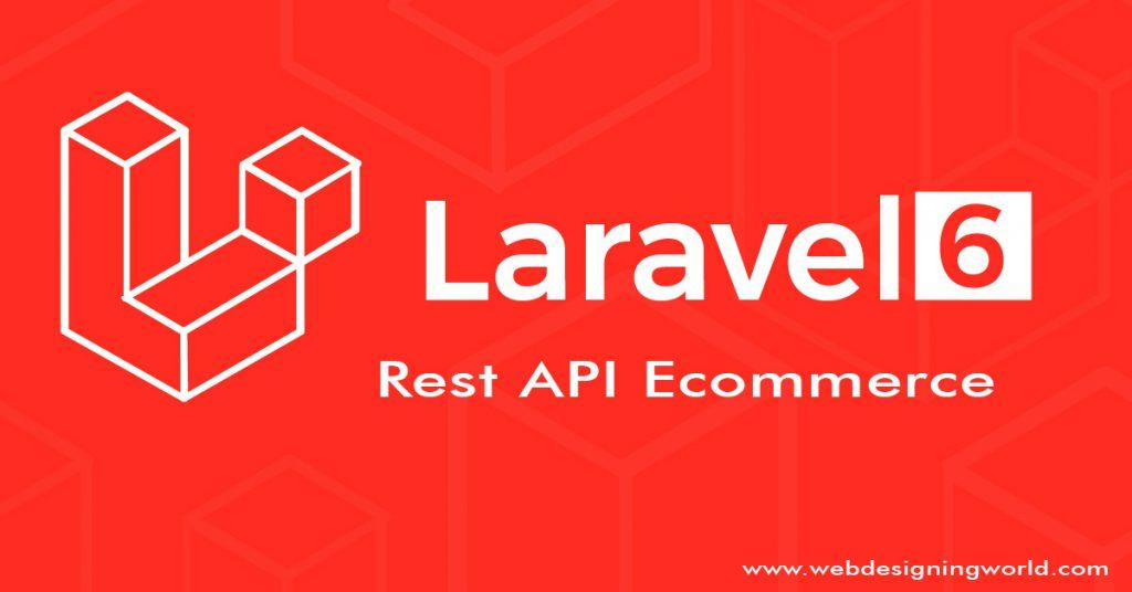 Ecommerce Rest API in Laravel 6
