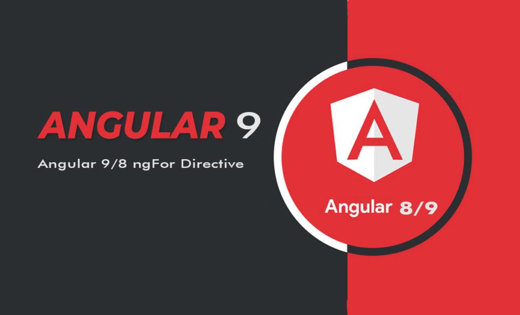 Angular 9/8 ngFor Directive