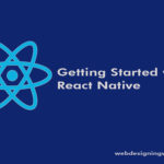 2 Ways to Getting Started With The Current  – React Native Technology